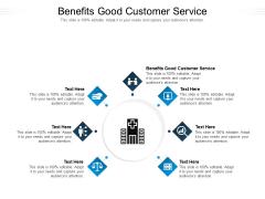Benefits Good Customer Service Ppt PowerPoint Presentation Slides Vector Cpb Pdf