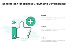 Benefits Icon For Business Growth And Development Ppt PowerPoint Presentation Gallery Templates PDF