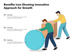 Benefits Icon Showing Innovative Approach For Growth Ppt PowerPoint Presentation Gallery Show PDF