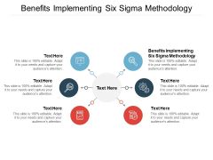 Benefits Implementing Six Sigma Methodology Ppt PowerPoint Presentation Ideas Rules