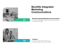 Benefits Integrated Marketing Communications Ppt PowerPoint Presentation Summary Skills Cpb