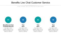 Benefits Live Chat Customer Service Ppt PowerPoint Presentation Slides Portrait Cpb Pdf