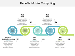 Benefits Mobile Computing Ppt PowerPoint Presentation Icon Background Designs Cpb