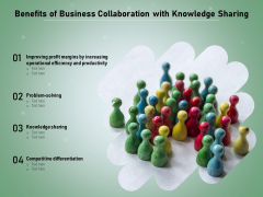 Benefits Of Business Collaboration With Knowledge Sharing Ppt PowerPoint Presentation Gallery Deck PDF