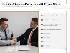 Benefits Of Business Partnership With Private Affairs Ppt PowerPoint Presentation Outline Files