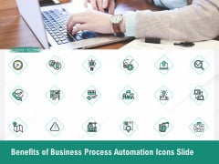 Benefits Of Business Process Automation Icons Slide Ppt Professional Themes PDF