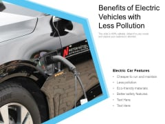 Benefits Of Electric Vehicles With Less Pollution Ppt PowerPoint Presentation Summary Display PDF