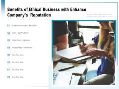 Benefits Of Ethical Business With Enhance Companys Reputation Ppt PowerPoint Presentation Pictures Background Images
