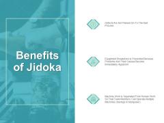 Benefits Of Jidoka Ppt PowerPoint Presentation Inspiration Icon
