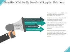 Benefits Of Mutually Beneficial Supplier Relations Ppt PowerPoint Presentation Layouts Deck
