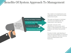 Benefits Of System Approach To Management Ppt PowerPoint Presentation Layouts Graphics