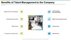 Benefits Of Talent Management To The Company Ppt Infographic Template Designs Download PDF