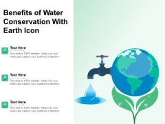 Benefits Of Water Conservation With Earth Icon Ppt PowerPoint Presentation Gallery Guide PDF