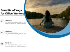 Benefits Of Yoga For Office Workers Ppt PowerPoint Presentation File Infographics PDF