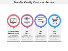 Benefits Quality Customer Service Ppt PowerPoint Presentation Slides Structure Cpb Pdf