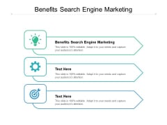 Benefits Search Engine Marketing Ppt PowerPoint Presentation Summary Skills Cpb