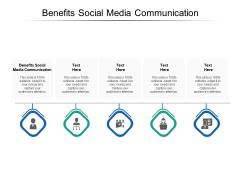Benefits Social Media Communication Ppt PowerPoint Presentation Slides Influencers Cpb