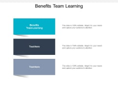 Benefits Team Learning Ppt PowerPoint Presentation Portfolio Graphics Download Cpb