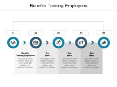 Benefits Training Employees Ppt PowerPoint Presentation Model Maker Cpb