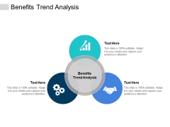 Benefits Trend Analysis Ppt PowerPoint Presentation Infographics Ideas Cpb