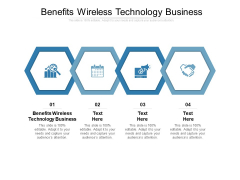 Benefits Wireless Technology Business Ppt PowerPoint Presentation Slides Graphics Pictures Cpb