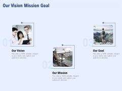 Best Employee Appreciation Workplace Our Vision Mission Goal Ppt Ideas File Formats PDF
