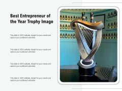 Best Entrepreneur Of The Year Trophy Image Ppt PowerPoint Presentation Icon Ideas PDF