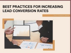 Best Practices For Increasing Lead Conversion Rates Ppt PowerPoint Presentation Complete Deck With Slides