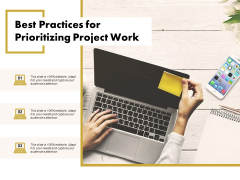 Best Practices For Prioritizing Project Work Ppt PowerPoint Presentation Icon Themes