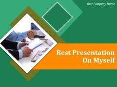Best Presentation On Myself Ppt PowerPoint Presentation Complete Deck With Slides