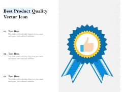 Best Product Quality Vector Icon Ppt PowerPoint Presentation Outline Infographic Template PDF