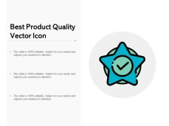 Best Product Quality Vector Icon Ppt PowerPoint Presentation Outline Show