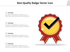 Best Quality Badge Vector Icon Ppt PowerPoint Presentation File Background Designs PDF