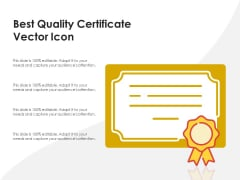 Best Quality Certificate Vector Icon Ppt PowerPoint Presentation Gallery Professional PDF