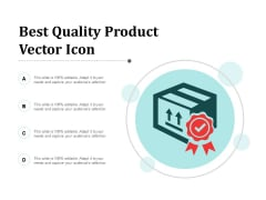 Best Quality Product Vector Icon Ppt PowerPoint Presentation Summary Structure