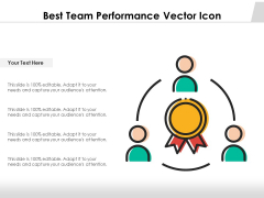 Best Team Performance Vector Icon Ppt PowerPoint Presentation Gallery Inspiration PDF