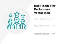 Best Team Star Performers Vector Icon Ppt PowerPoint Presentation Portfolio Show