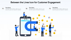 Between The Lines Icon For Customer Engagement Summary PDF