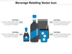 Beverage Retailing Vector Icon Ppt PowerPoint Presentation File Background Images PDF