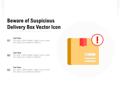 Beware Of Suspicious Delivery Box Vector Icon Ppt PowerPoint Presentation File Layouts PDF