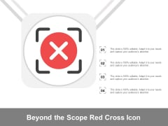 Beyond The Scope Red Cross Icon Ppt PowerPoint Presentation File Example Introduction
