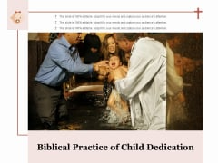 Biblical Practice Of Child Dedication Ppt PowerPoint Presentation Ideas Show