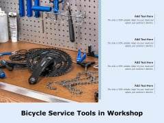 Bicycle Service Tools In Workshop Ppt PowerPoint Presentation Gallery File Formats PDF