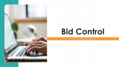 Bid Control Ppt PowerPoint Presentation Complete Deck With Slides