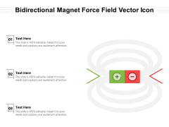 Bidirectional Magnet Force Field Vector Icon Ppt PowerPoint Presentation File Design Templates PDF