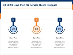 Bids And Quotes Proposal 30 60 90 Days Plan For Service Quote Proposal Ppt Infographic Template Portfolio PDF