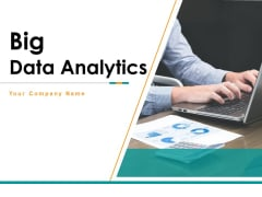 Big Data Analytics Ppt PowerPoint Presentation Complete Deck With Slides