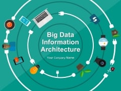 Big Data Information Architecture Ppt PowerPoint Presentation Complete Deck With Slides