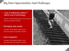 Big Data Opportunities And Challenges Template Ppt PowerPoint Presentation Design Ideas