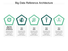 Big Data Reference Architecture Ppt PowerPoint Presentation Layouts Show Cpb Pdf